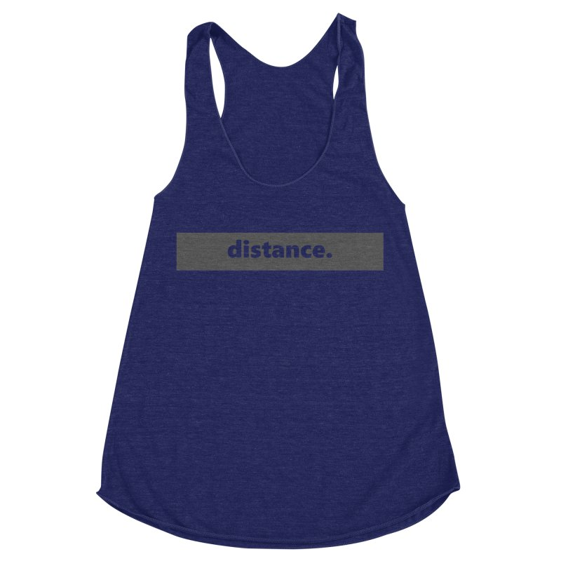 distance.  |  logo  |  dark Women's Racerback Triblend Tank by Extreme Toast's Artist Shop