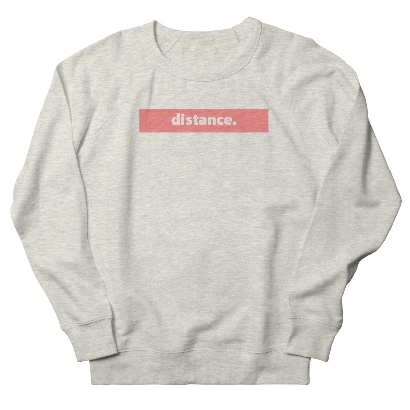 distance.  |  logo  |  light Women's French Terry Sweatshirt by