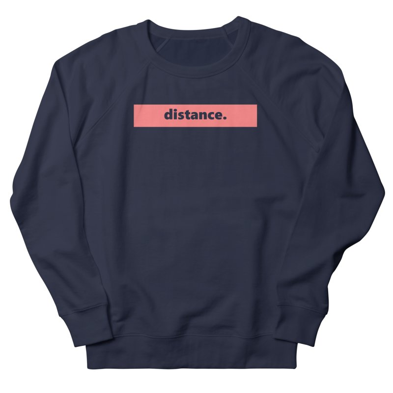 distance.  |  logo  |  light Men's French Terry Sweatshirt by Extreme Toast's Artist Shop