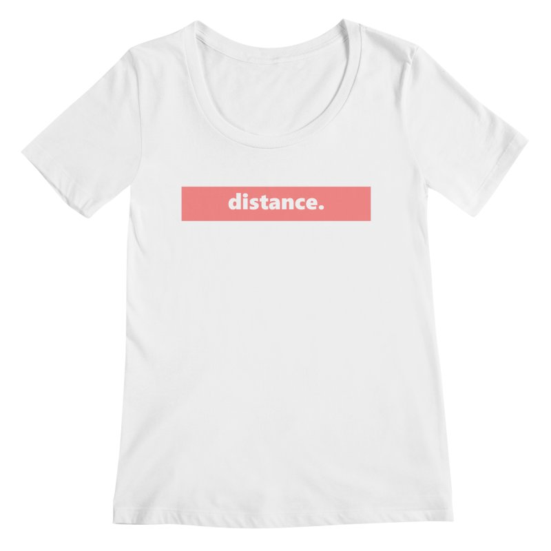 distance.  |  logo  |  light Women's Regular Scoop Neck by