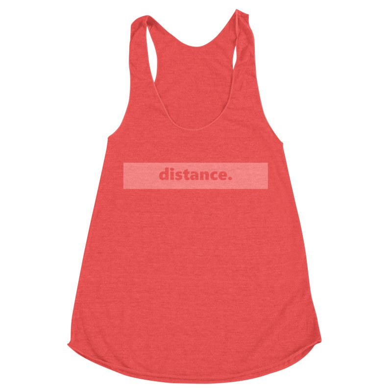 distance.  |  logo  |  light Women's Tank by Extreme Toast's Artist Shop