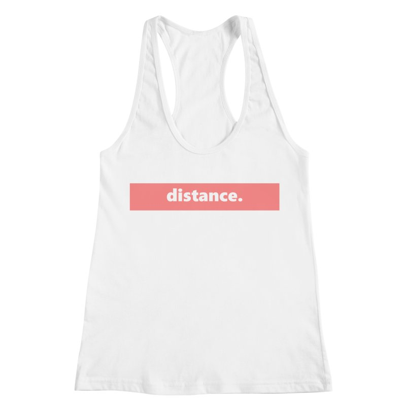 distance.  |  logo  |  light Women's Racerback Tank by Extreme Toast's Artist Shop