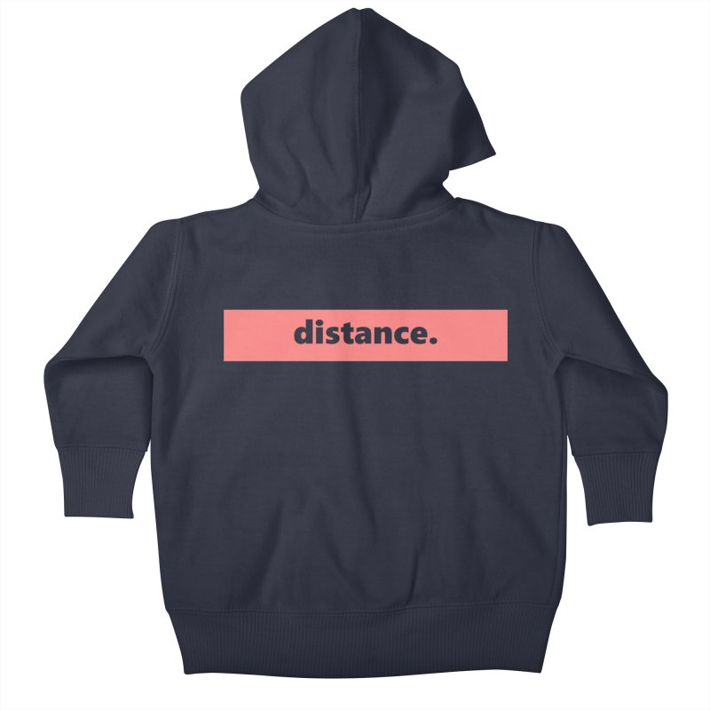 distance.  |  logo  |  light Kids Baby Zip-Up Hoody by Extreme Toast's Artist Shop