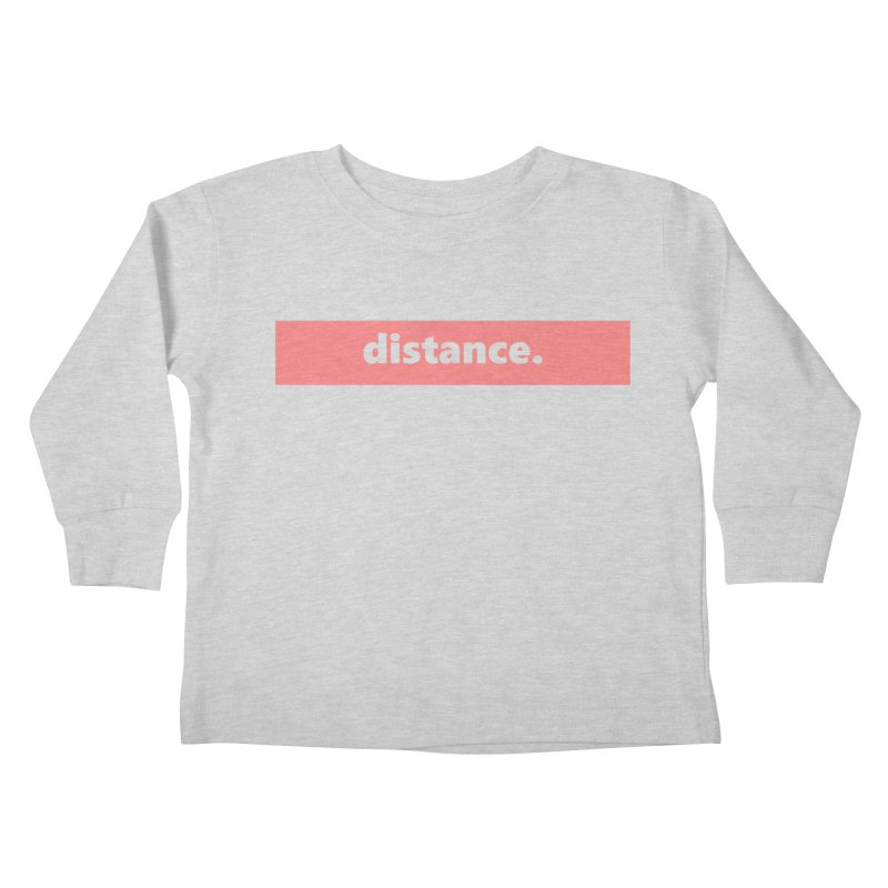 distance.  |  logo  |  light Kids Toddler Longsleeve T-Shirt by Extreme Toast's Artist Shop