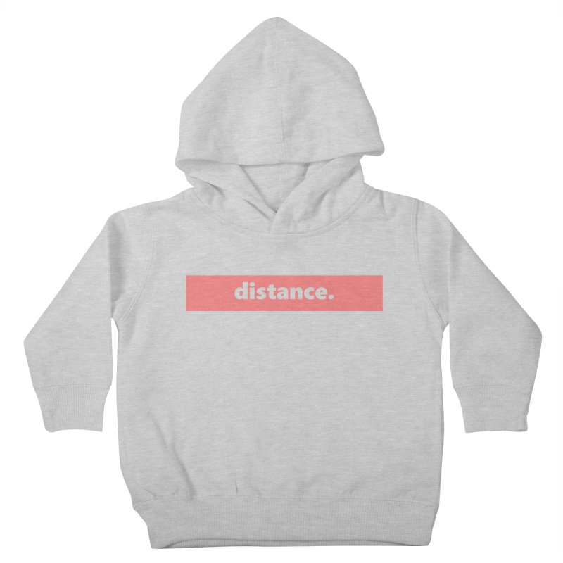 distance.  |  logo  |  light Kids Toddler Pullover Hoody by Extreme Toast's Artist Shop