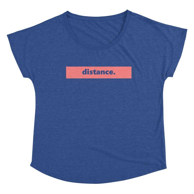 distance.  |  logo  |  light Women's Dolman Scoop Neck by Extreme Toast's Artist Shop