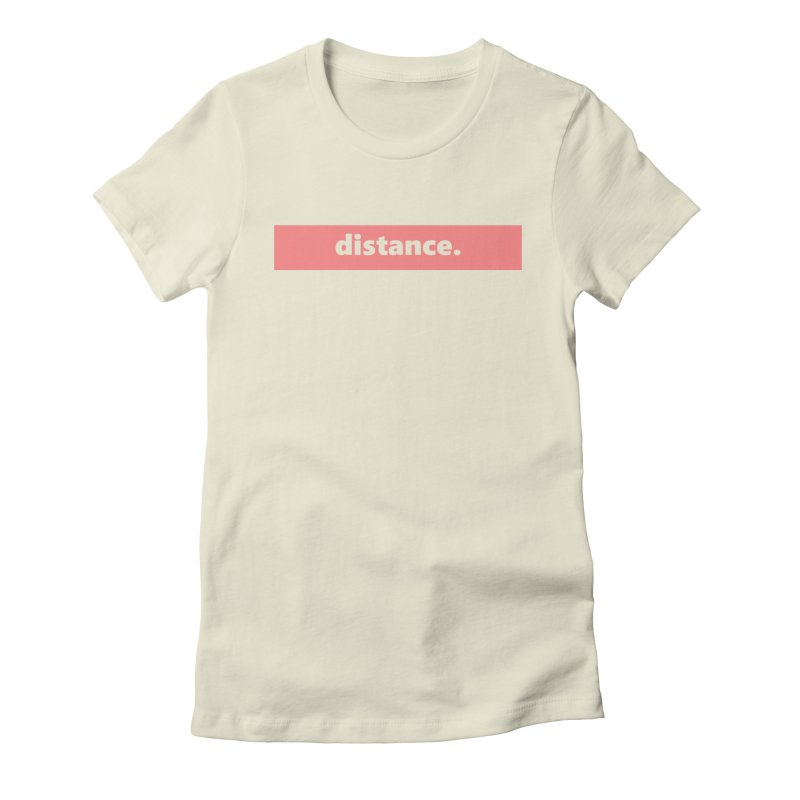 distance.  |  logo  |  light Women's Fitted T-Shirt by