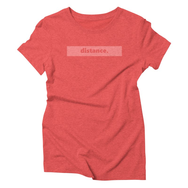 distance.  |  logo  |  light Women's Triblend T-Shirt by Extreme Toast's Artist Shop