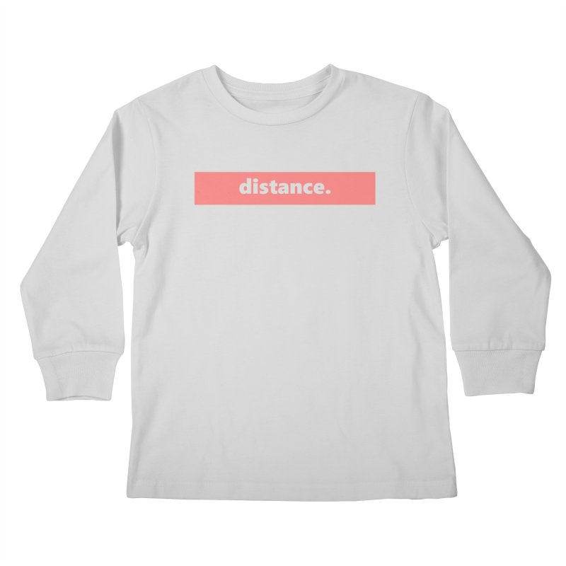 distance.  |  logo  |  light Kids Longsleeve T-Shirt by Extreme Toast's Artist Shop