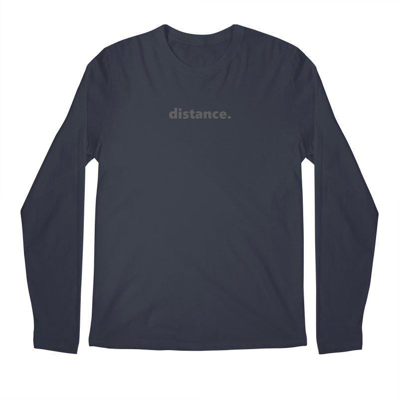 distance.  |  text  |  dark Men's Longsleeve T-Shirt by Extreme Toast's Artist Shop