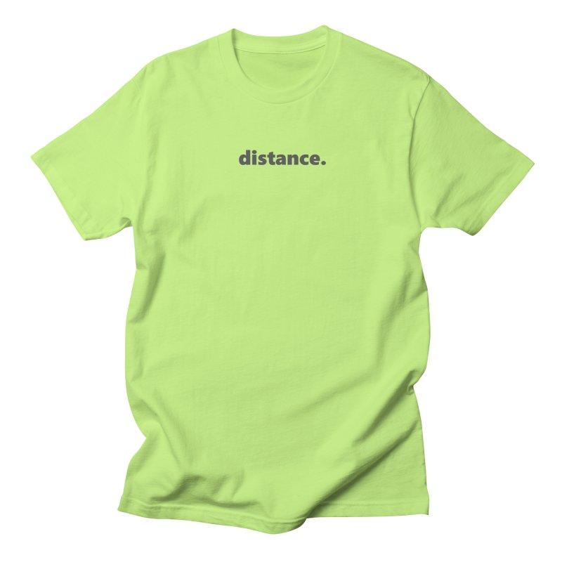 distance.  |  text  |  dark Men's Regular T-Shirt by Extreme Toast's Artist Shop