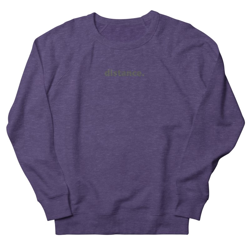 distance.  |  text  |  dark Men's French Terry Sweatshirt by