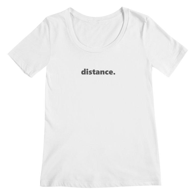 distance.  |  text  |  dark Women's Regular Scoop Neck by