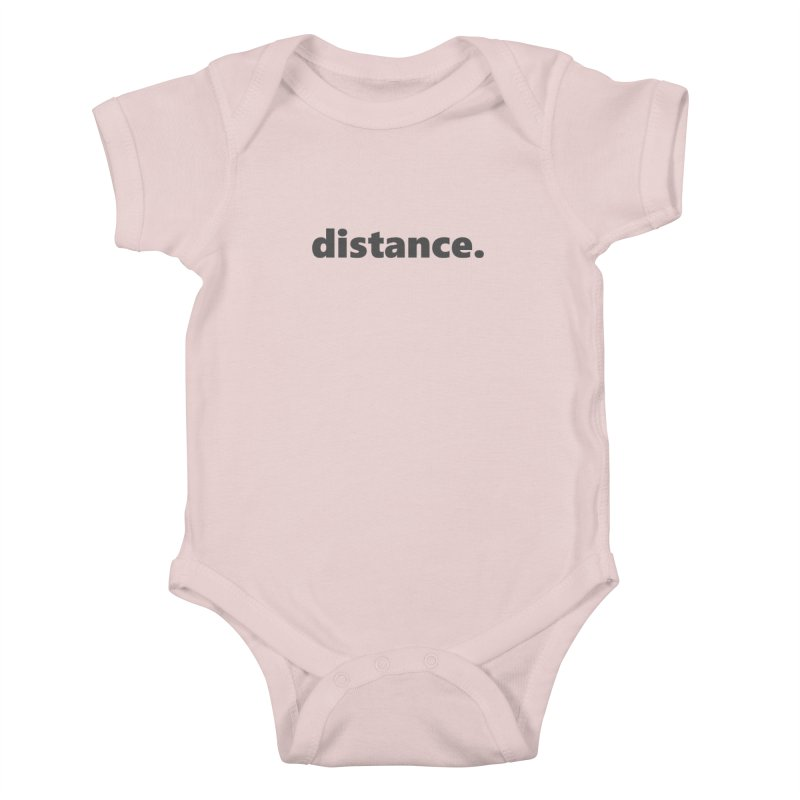 distance.  |  text  |  dark Kids Baby Bodysuit by Extreme Toast's Artist Shop