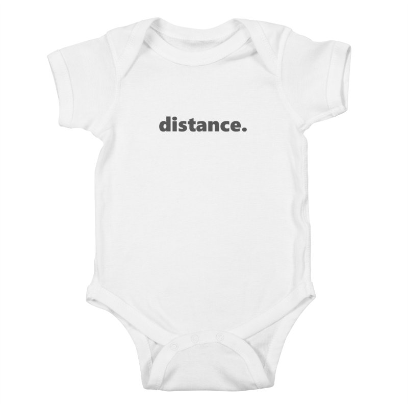 distance.  |  text  |  dark Kids Baby Bodysuit by