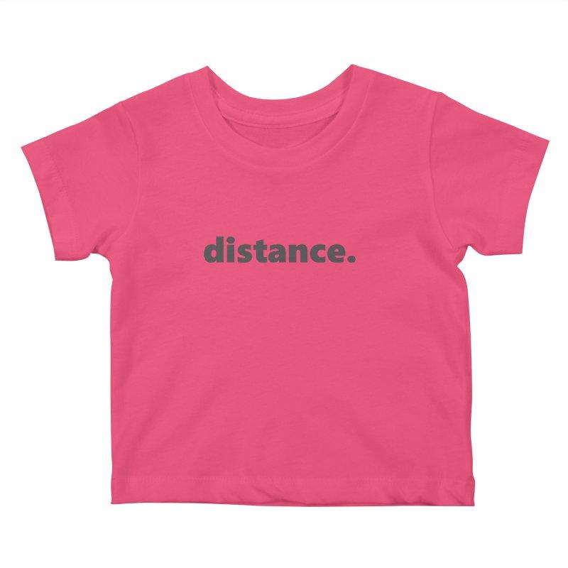 distance.  |  text  |  dark Kids Baby T-Shirt by Extreme Toast's Artist Shop