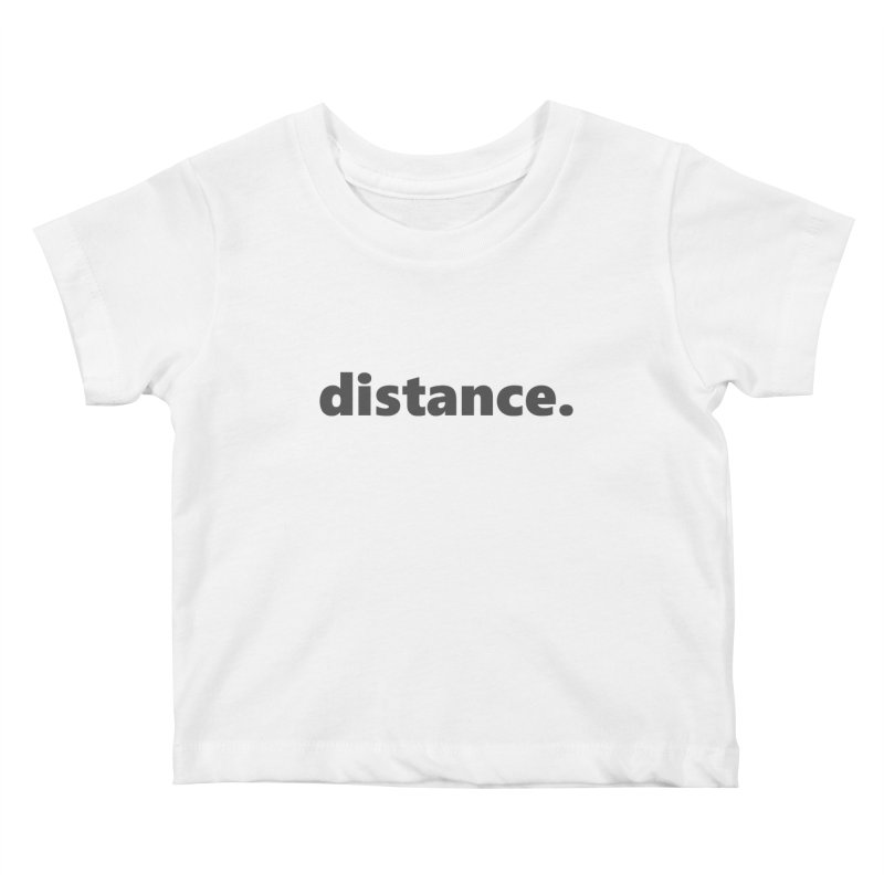 distance.  |  text  |  dark Kids Baby T-Shirt by
