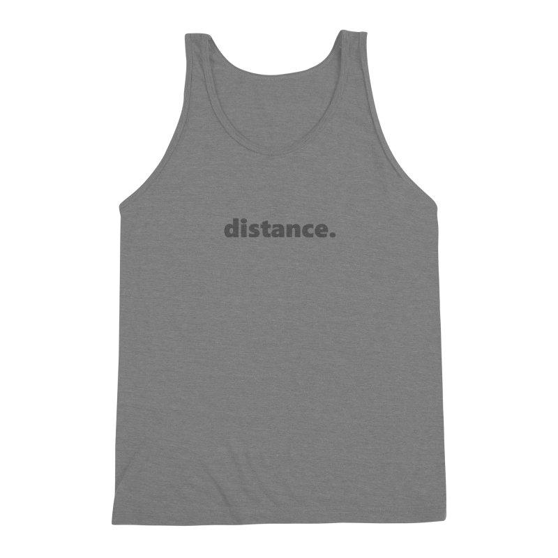 distance.     text     dark Men's Triblend Tank by Extreme Toast's Artist Shop