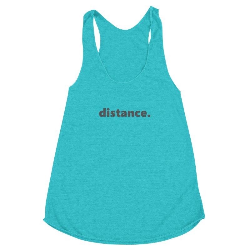 distance.  |  text  |  dark Women's Racerback Triblend Tank by Extreme Toast's Artist Shop
