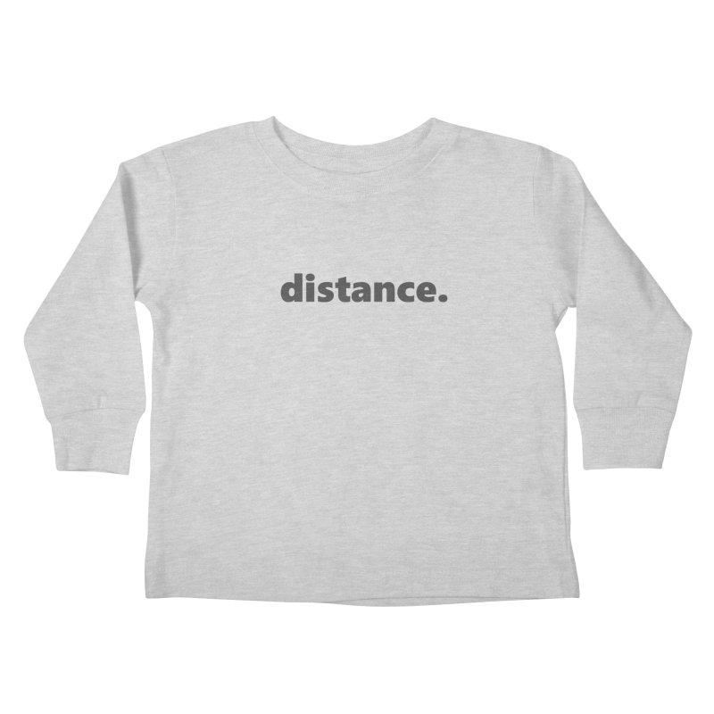 distance.     text     dark Kids Toddler Longsleeve T-Shirt by Extreme Toast's Artist Shop