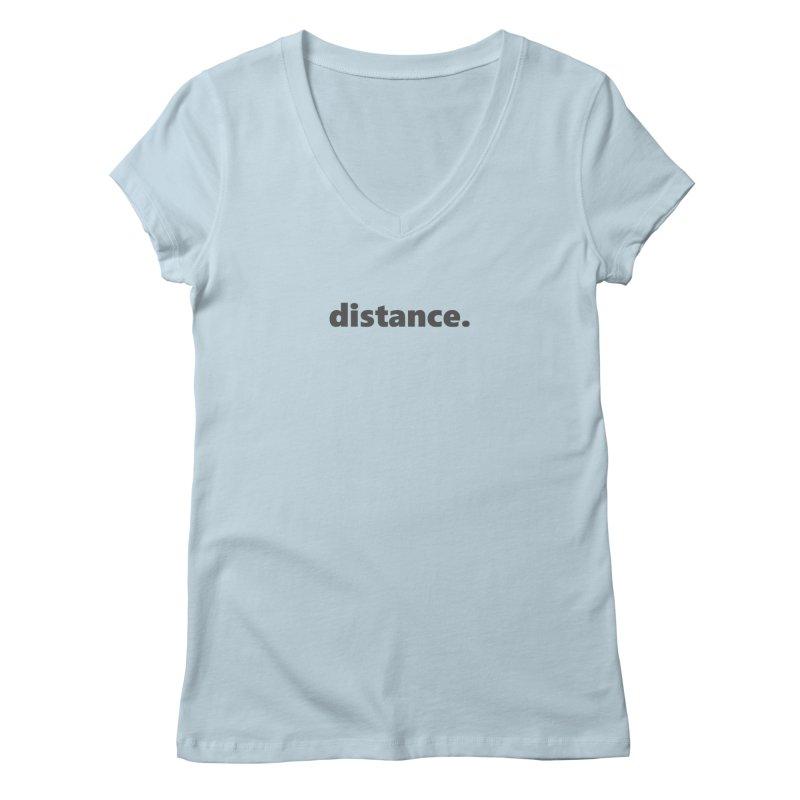 distance.  |  text  |  dark Women's Regular V-Neck by
