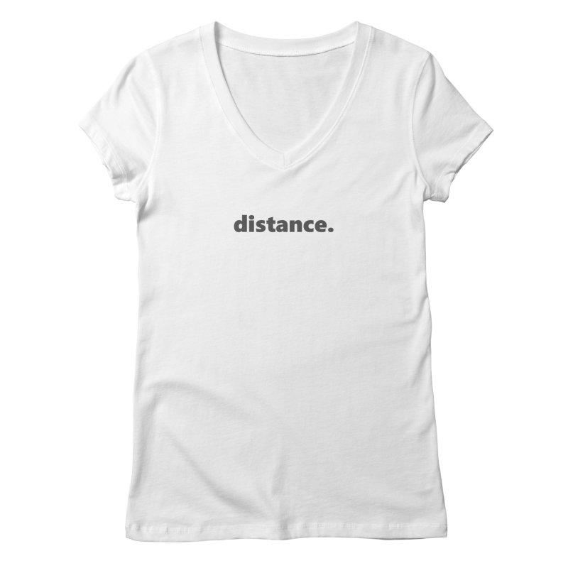 distance.  |  text  |  dark Women's Regular V-Neck by Extreme Toast's Artist Shop