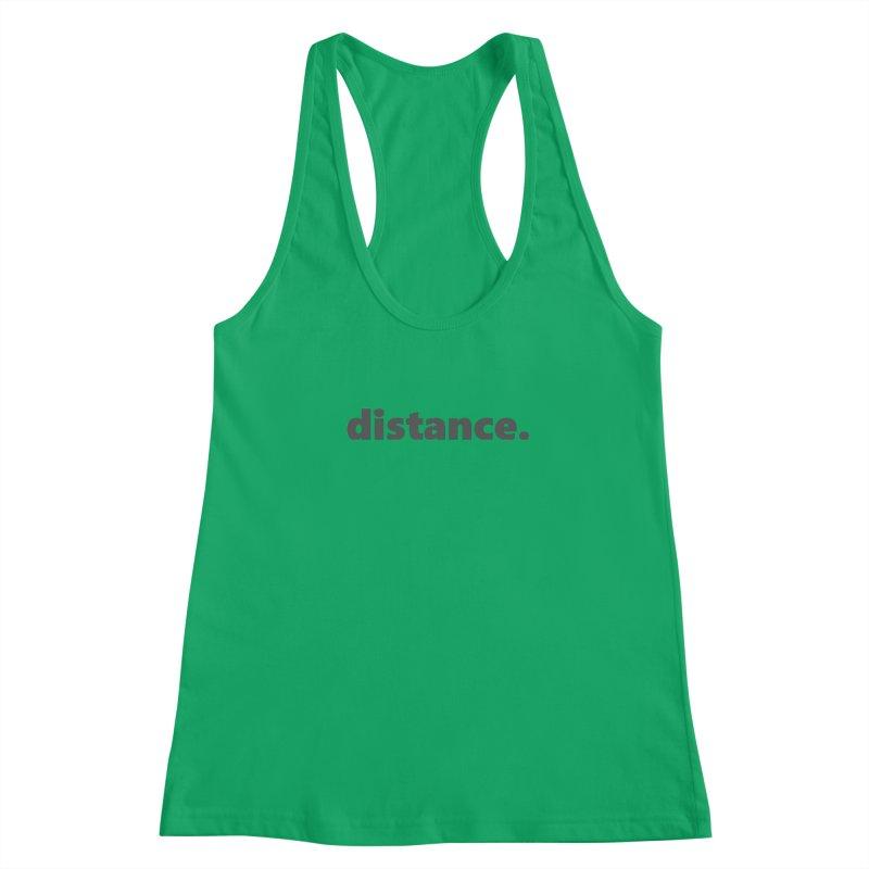 distance.     text     dark Women's Racerback Tank by Extreme Toast's Artist Shop