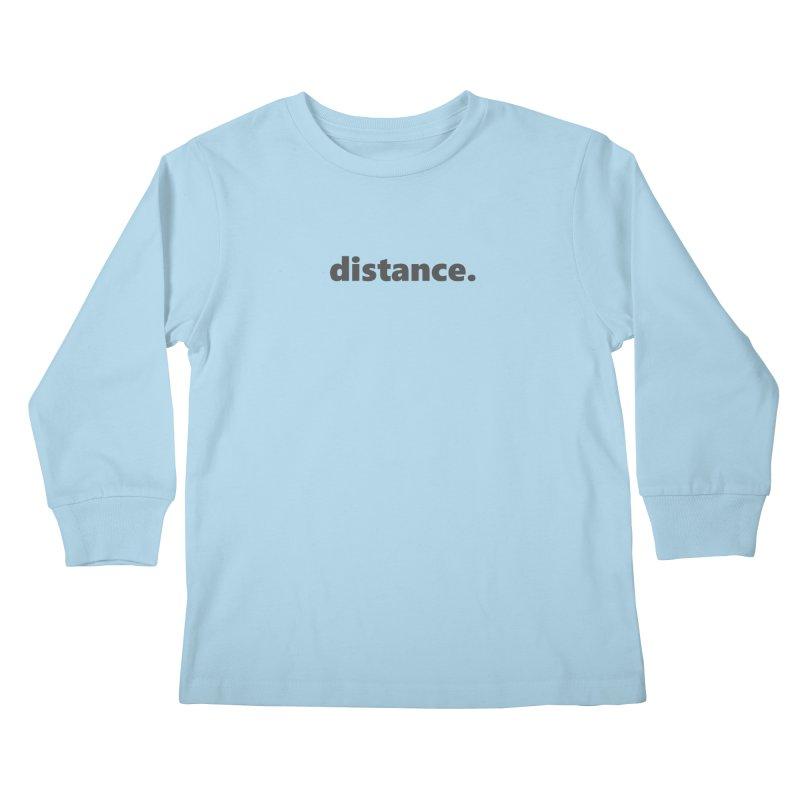 distance.  |  text  |  dark Kids Longsleeve T-Shirt by