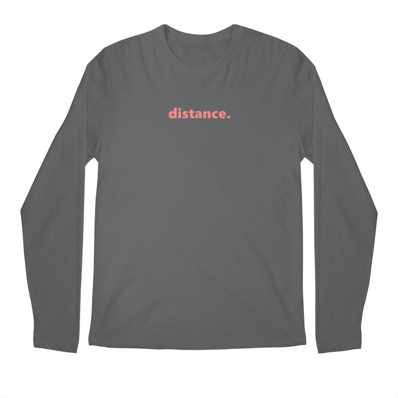 distance.  |  text  |  light Men's Longsleeve T-Shirt by Extreme Toast's Artist Shop