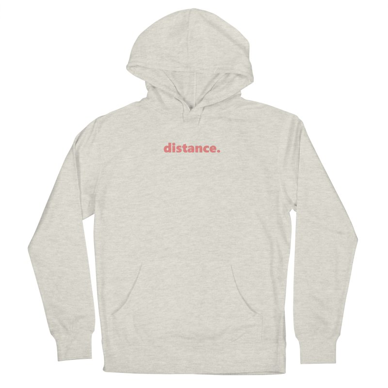 distance.  |  text  |  light Men's French Terry Pullover Hoody by Extreme Toast's Artist Shop