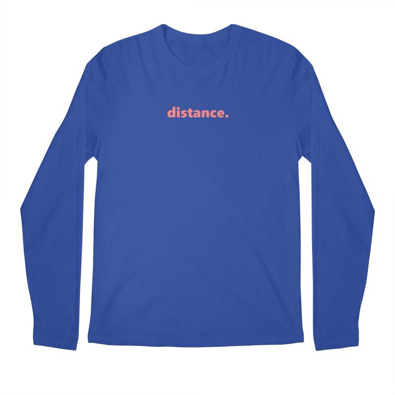 distance.  |  text  |  light Men's Regular Longsleeve T-Shirt by Extreme Toast's Artist Shop
