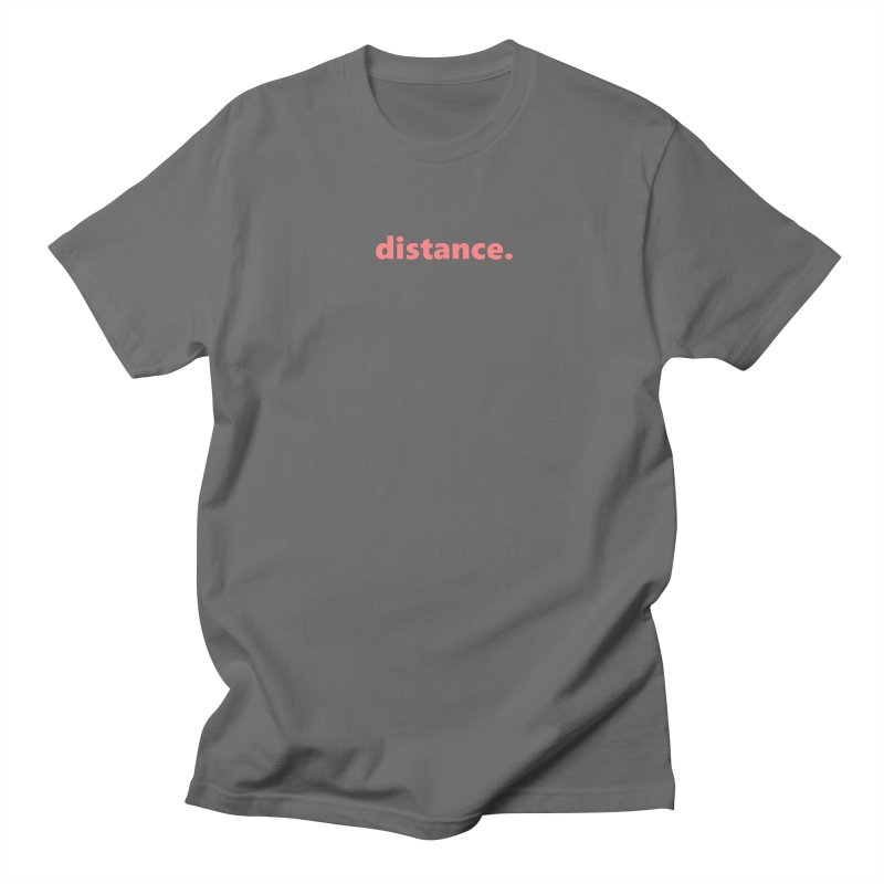 distance.  |  text  |  light Women's Regular Unisex T-Shirt by Extreme Toast's Artist Shop