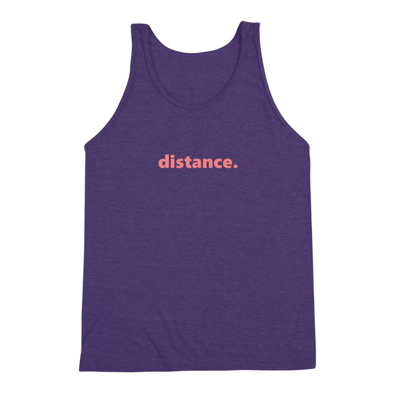distance.  |  text  |  light Men's Triblend Tank by Extreme Toast's Artist Shop