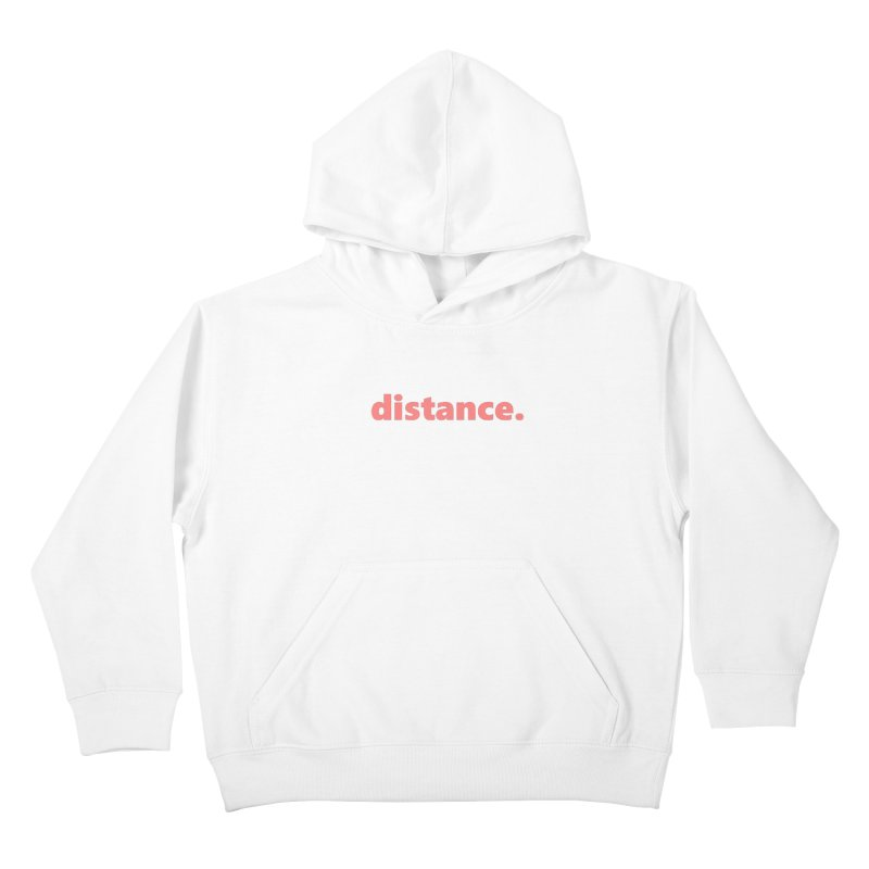 distance.  |  text  |  light Kids Pullover Hoody by