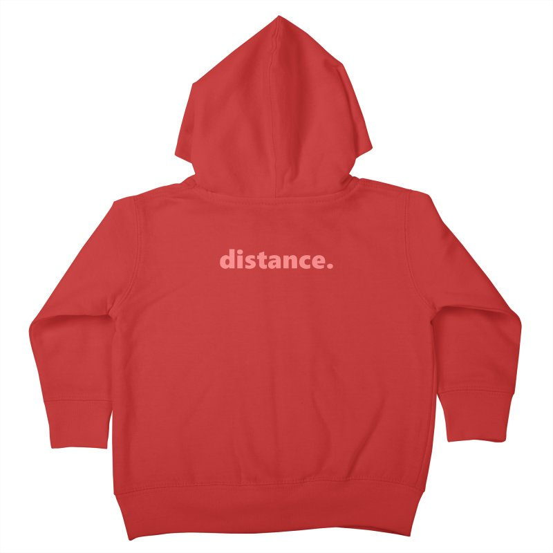 distance.  |  text  |  light Kids Toddler Zip-Up Hoody by Extreme Toast's Artist Shop