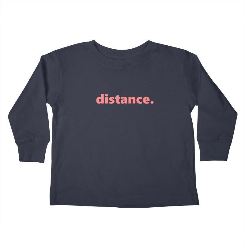 distance.  |  text  |  light Kids Toddler Longsleeve T-Shirt by