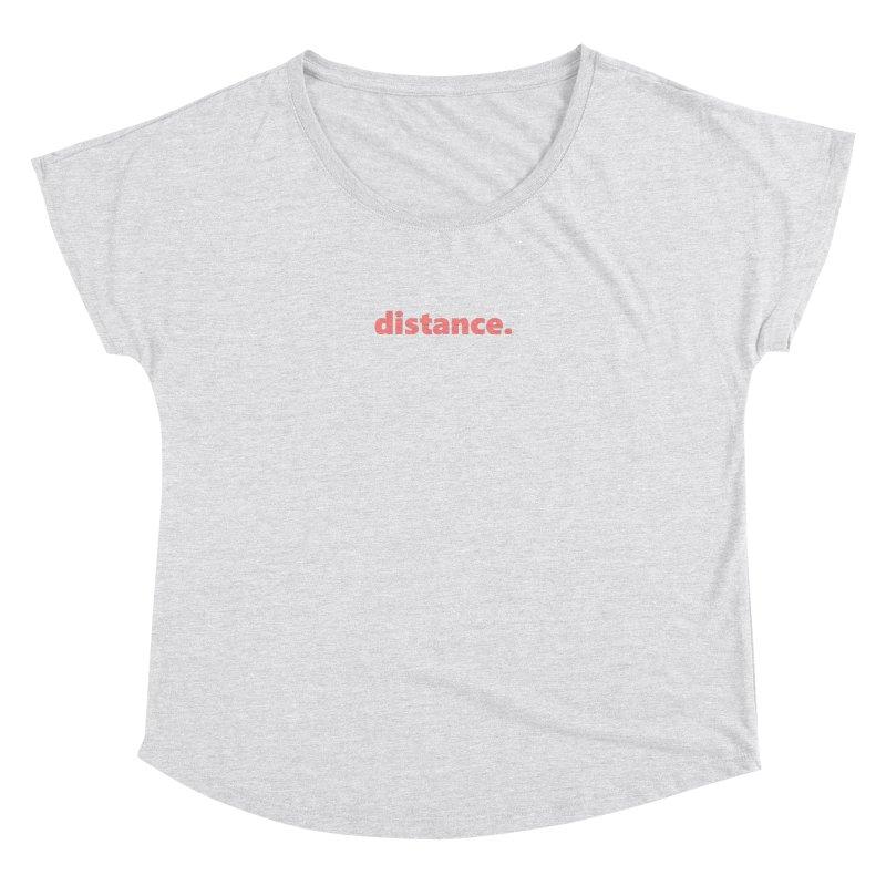 distance.  |  text  |  light Women's Dolman Scoop Neck by