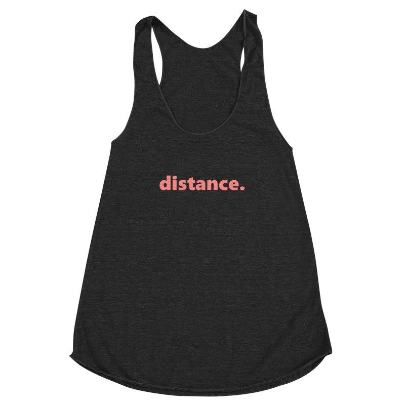 distance.  |  text  |  light Women's Racerback Triblend Tank by Extreme Toast's Artist Shop