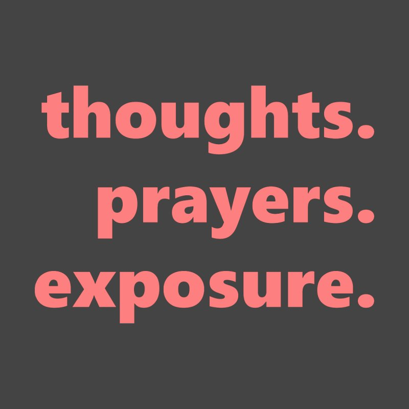 thoughts prayers exposure  |  text  |  light Men's T-Shirt by Extreme Toast's Artist Shop