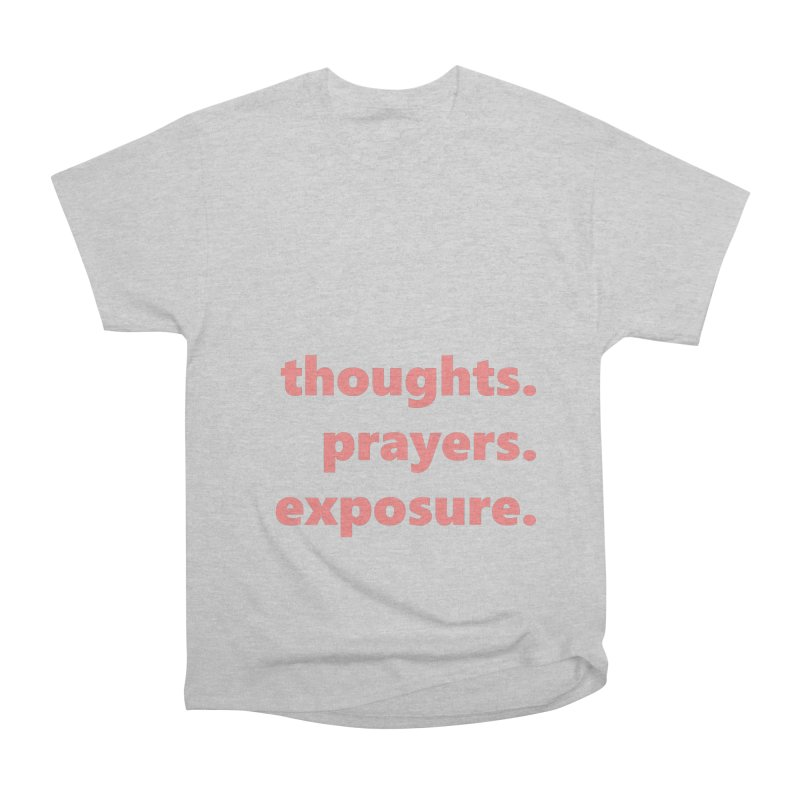 thoughts prayers exposure     text     light Women's Heavyweight Unisex T-Shirt by Extreme Toast's Artist Shop