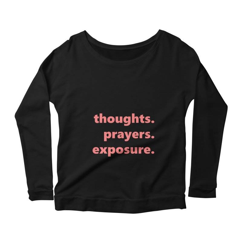 thoughts prayers exposure  |  text  |  light Women's Scoop Neck Longsleeve T-Shirt by Extreme Toast's Artist Shop
