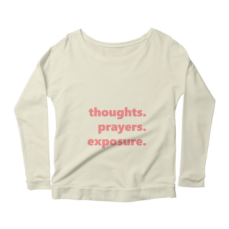 thoughts prayers exposure  |  text  |  light Women's Scoop Neck Longsleeve T-Shirt by
