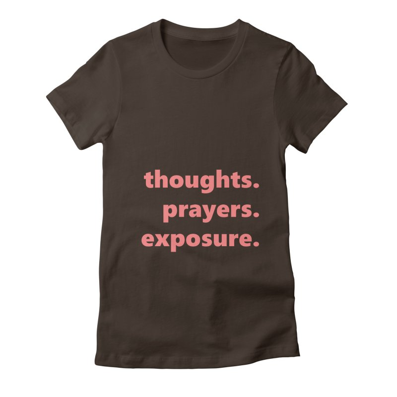 thoughts prayers exposure  |  text  |  light Women's Fitted T-Shirt by Extreme Toast's Artist Shop