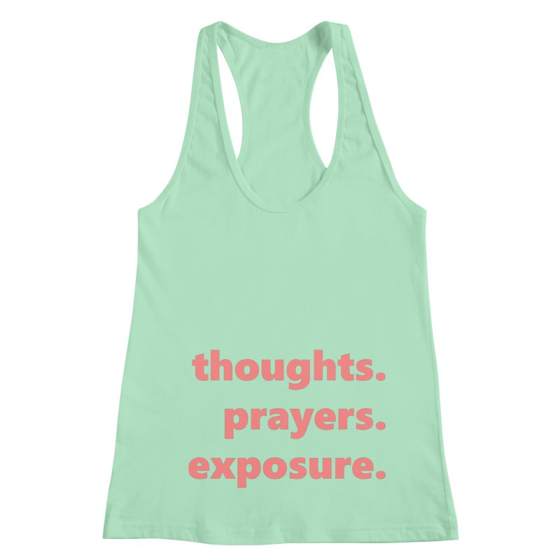 thoughts prayers exposure     text     light Women's Racerback Tank by Extreme Toast's Artist Shop
