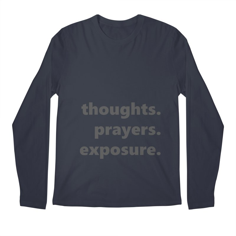 thoughts prayers exposure  |  text  |  dark Men's Regular Longsleeve T-Shirt by