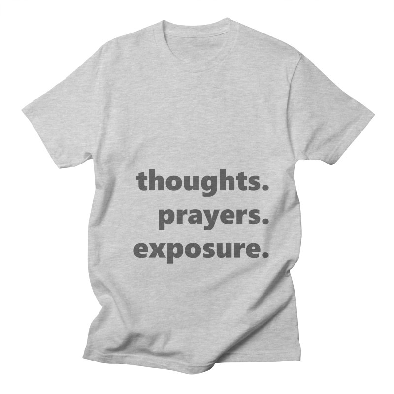 thoughts prayers exposure  |  text  |  dark Women's Regular Unisex T-Shirt by Extreme Toast's Artist Shop