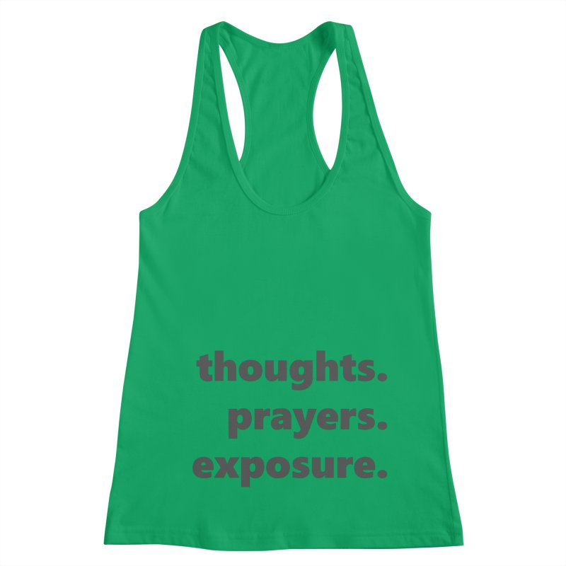 thoughts prayers exposure  |  text  |  dark Women's Racerback Tank by Extreme Toast's Artist Shop