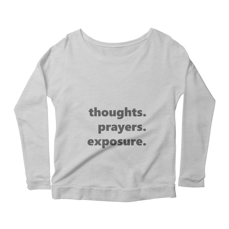 thoughts prayers exposure  |  text  |  dark Women's Scoop Neck Longsleeve T-Shirt by Extreme Toast's Artist Shop