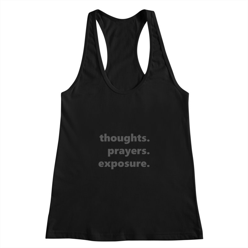 thoughts prayers exposure  |  text  |  dark Women's Racerback Tank by