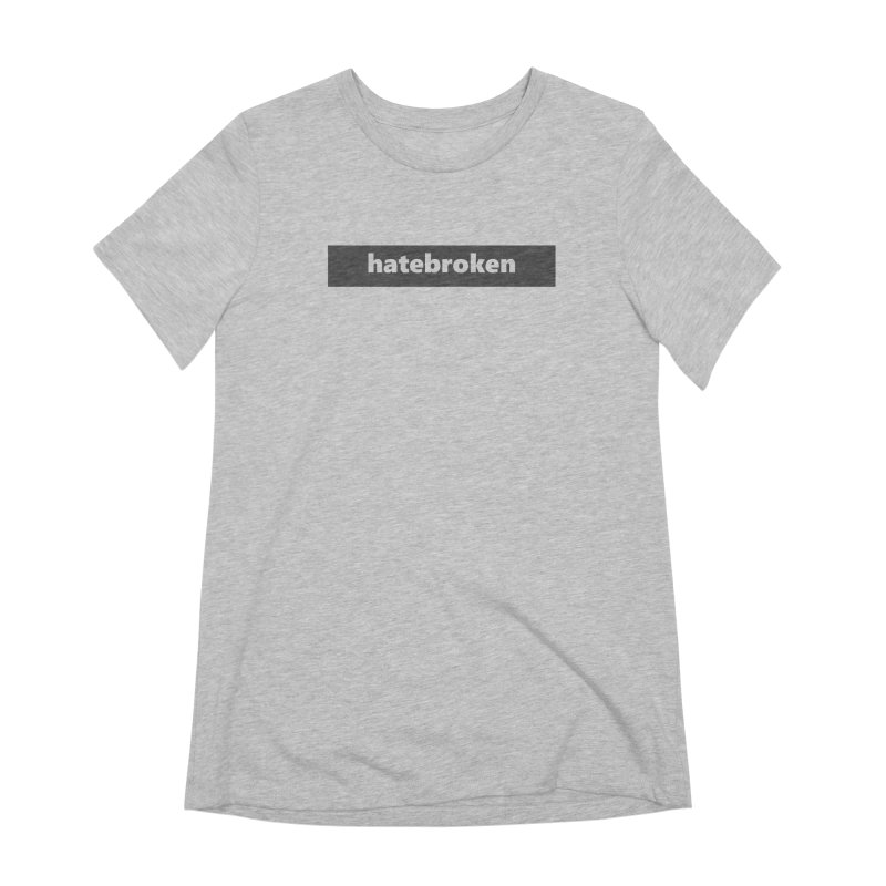 hatebroken  |  logo  |  dark Women's Extra Soft T-Shirt by
